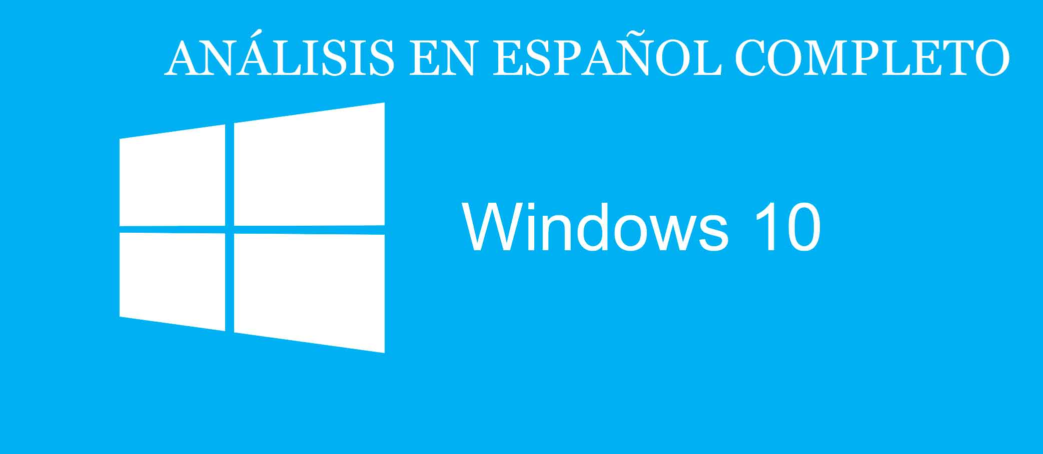 windows 10 ANALISIS COMPLETO